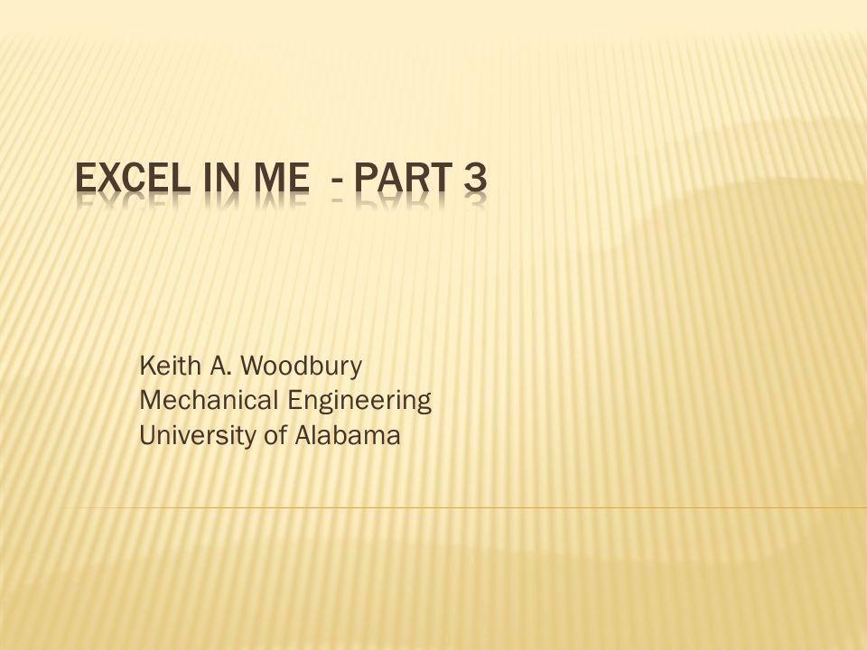 Keith A. Woodbury Mechanical Engineering University of Alabama