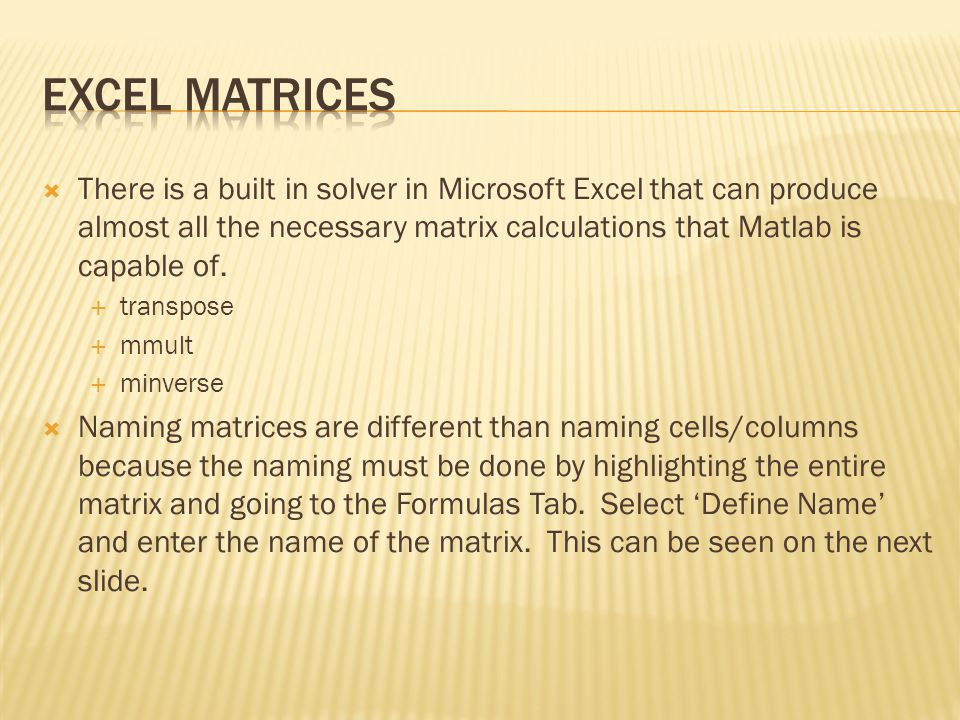  There is a built in solver in Microsoft Excel that can produce almost all the necessary matrix calculations that Matlab is capable of.