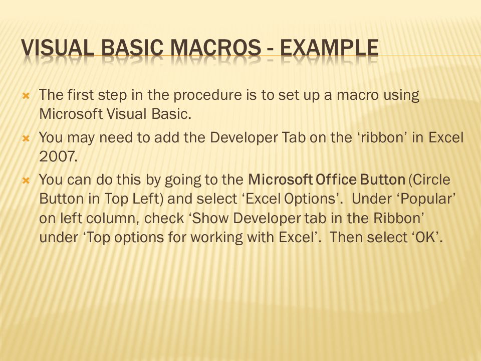  The first step in the procedure is to set up a macro using Microsoft Visual Basic.