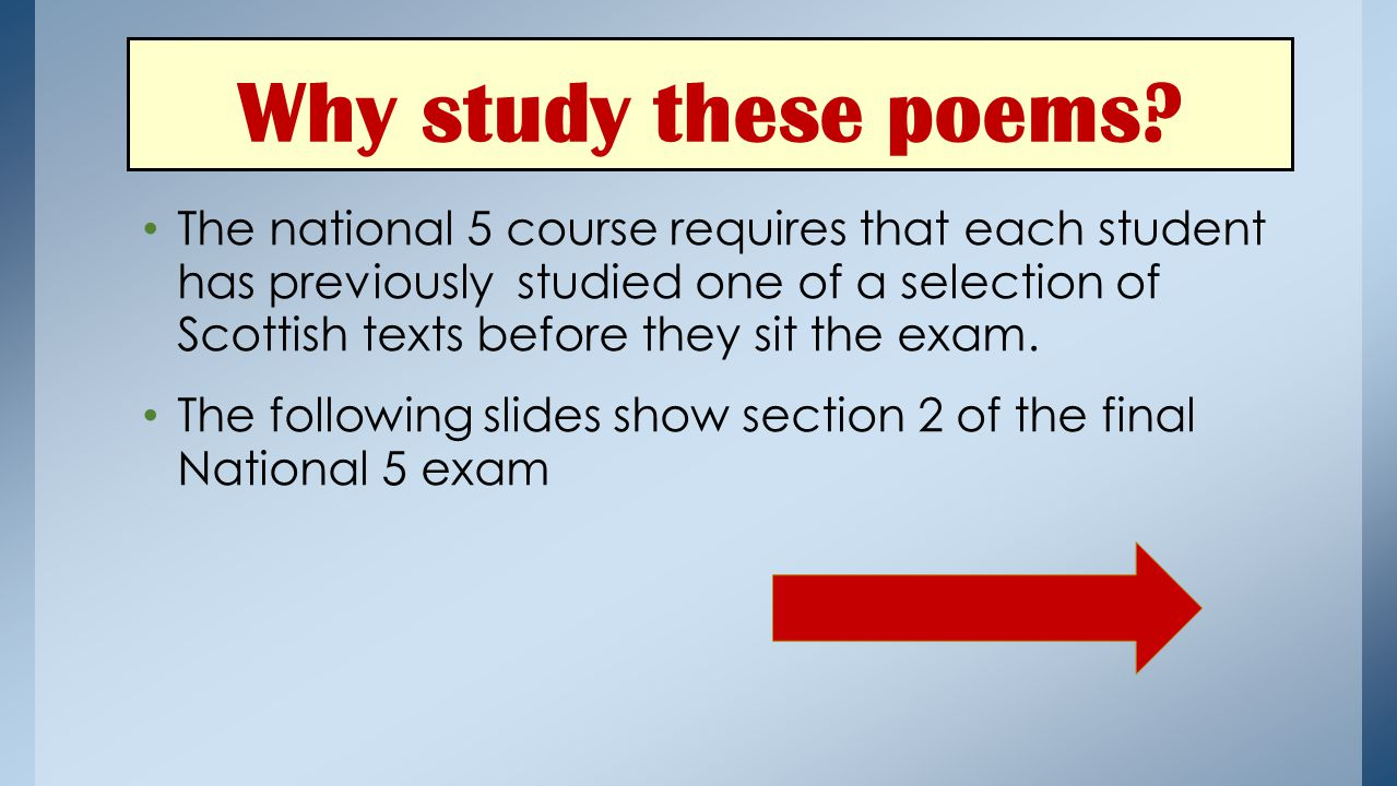 The national 5 course requires that each student has previously studied one of a selection of Scottish texts before they sit the exam.