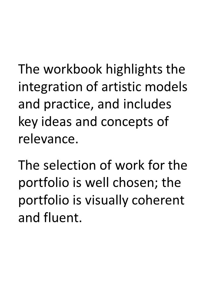 The workbook highlights the integration of artistic models and practice, and includes key ideas and concepts of relevance.