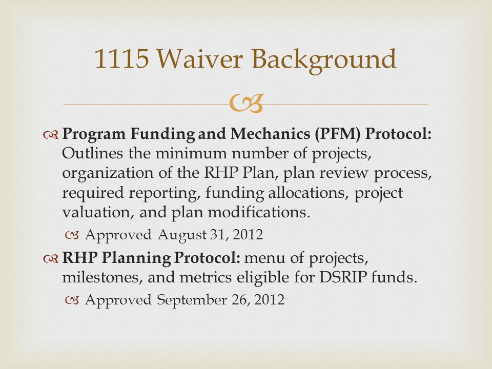   Program Funding and Mechanics (PFM) Protocol: Outlines the minimum number of projects, organization of the RHP Plan, plan review process, required reporting, funding allocations, project valuation, and plan modifications.
