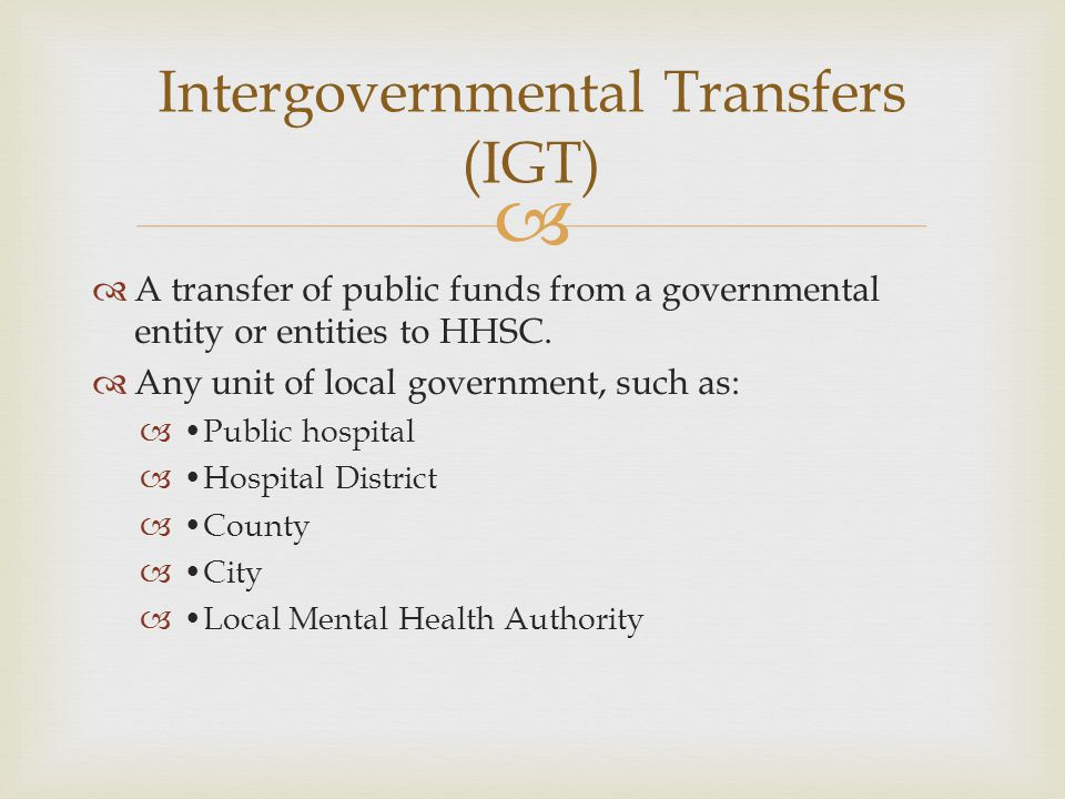   A transfer of public funds from a governmental entity or entities to HHSC.