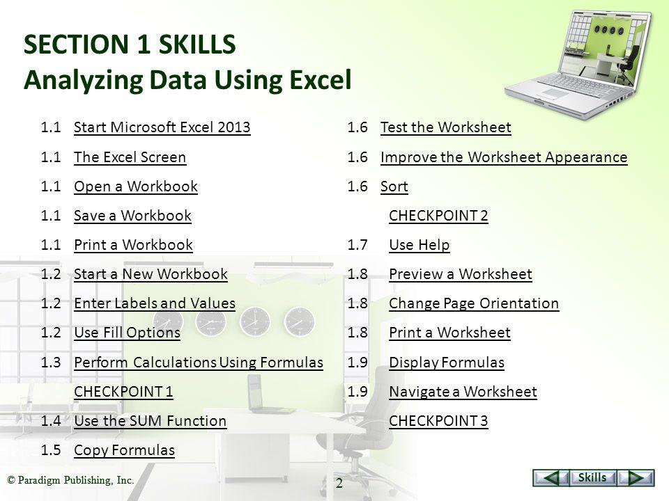Skills © Paradigm Publishing, Inc.33 Use Help To use Help with F1: 1.