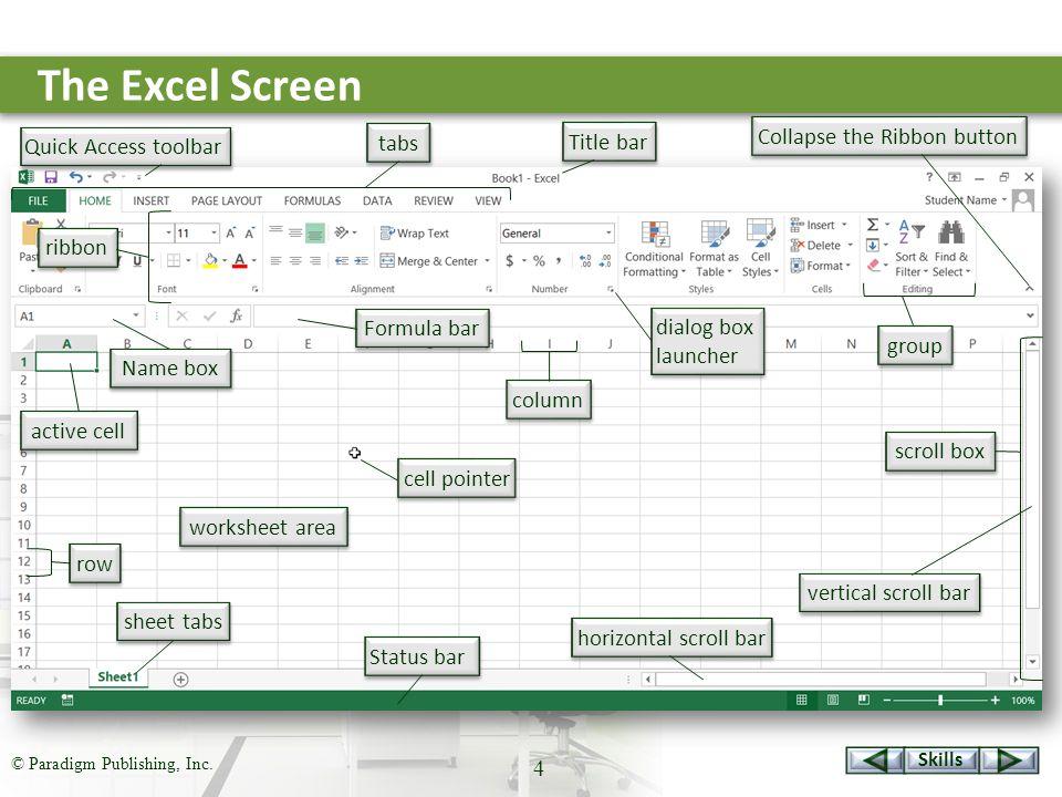 Skills © Paradigm Publishing, Inc. 5 Excel Screen Features