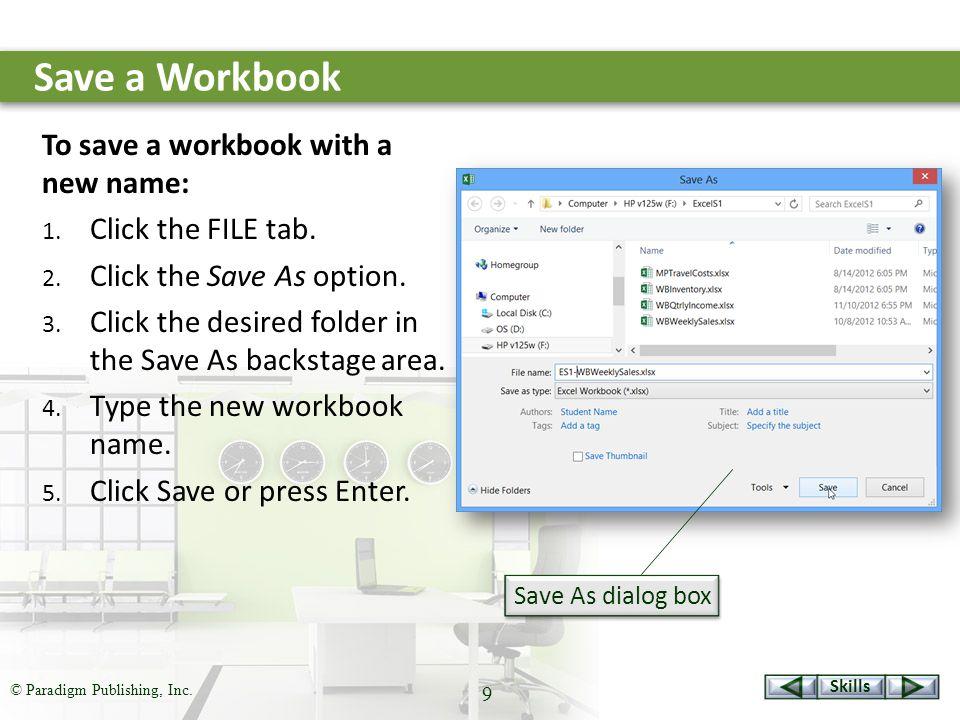 Skills © Paradigm Publishing, Inc.10 Print a Workbook To print a workbook: 1.