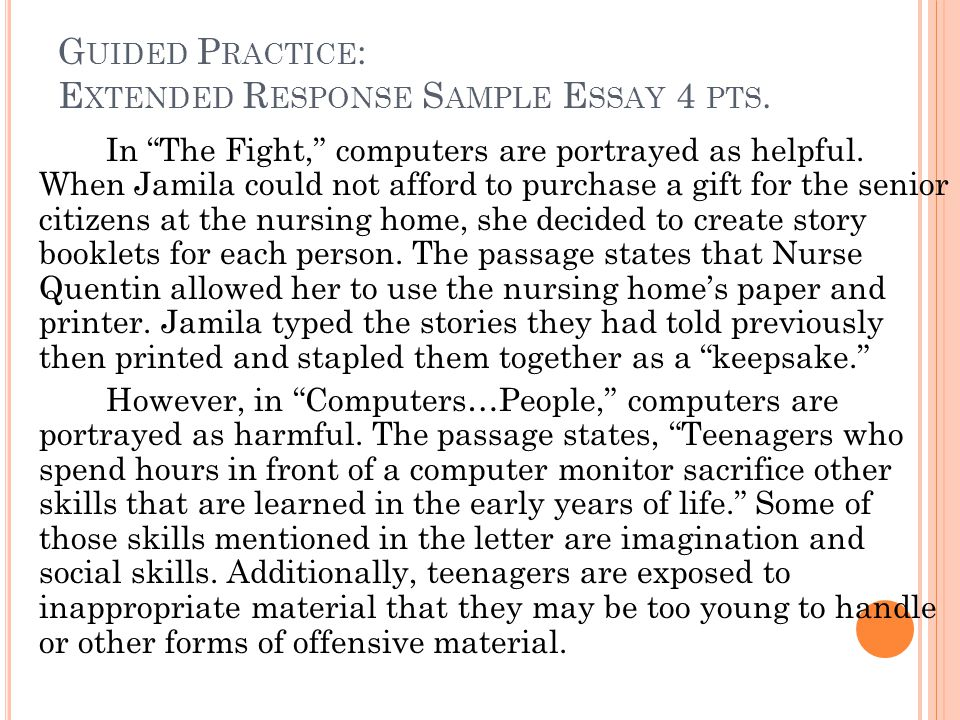 "G UIDED P RACTICE : E XTENDED R ESPONSE S AMPLE E SSAY 4 PTS. In ""The Fight,"" computers are portrayed as helpful. When Jamila could not afford to purc"