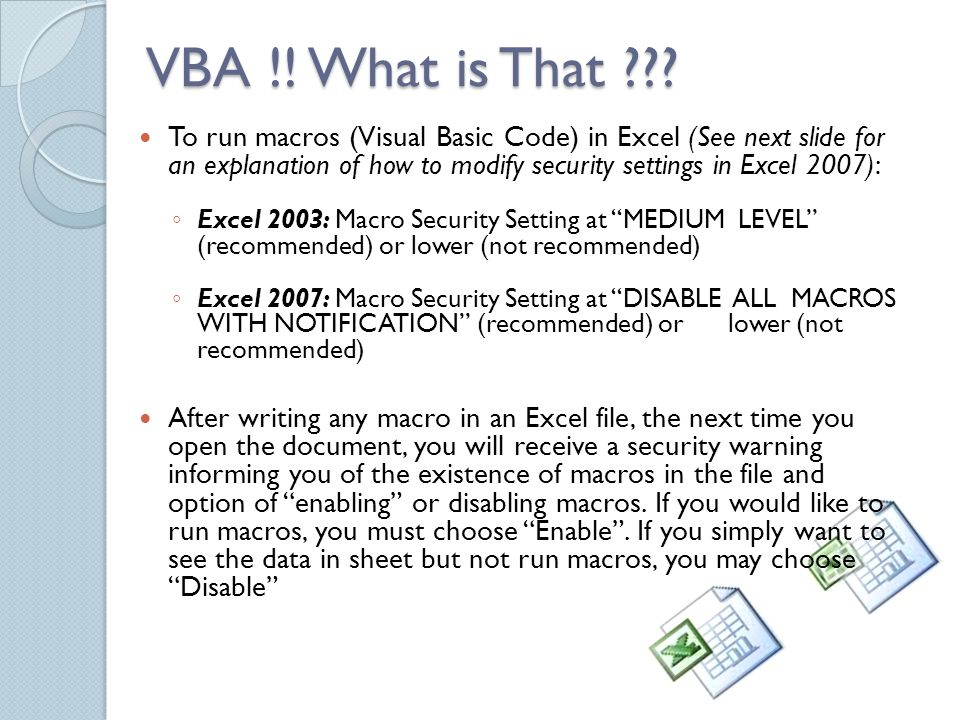 VBA !. What is That .