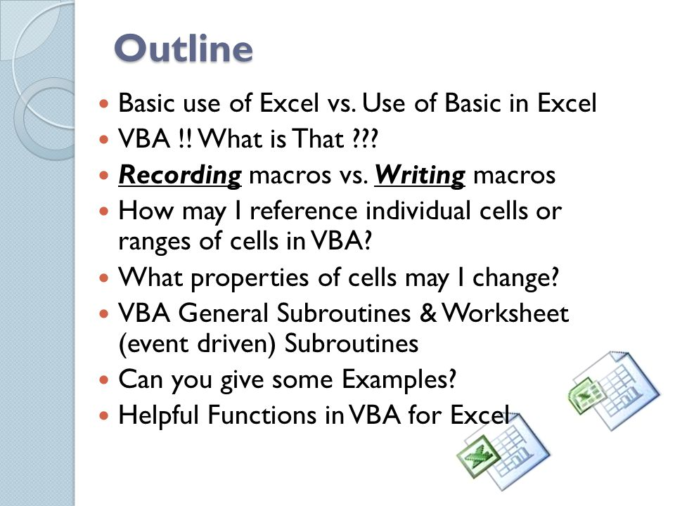 Outline Basic use of Excel vs. Use of Basic in Excel VBA !.