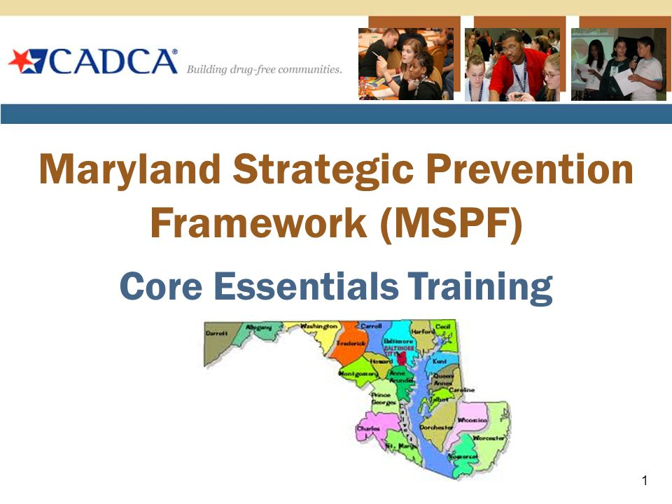 Maryland Strategic Prevention Framework (MSPF) Core Essentials Training 1