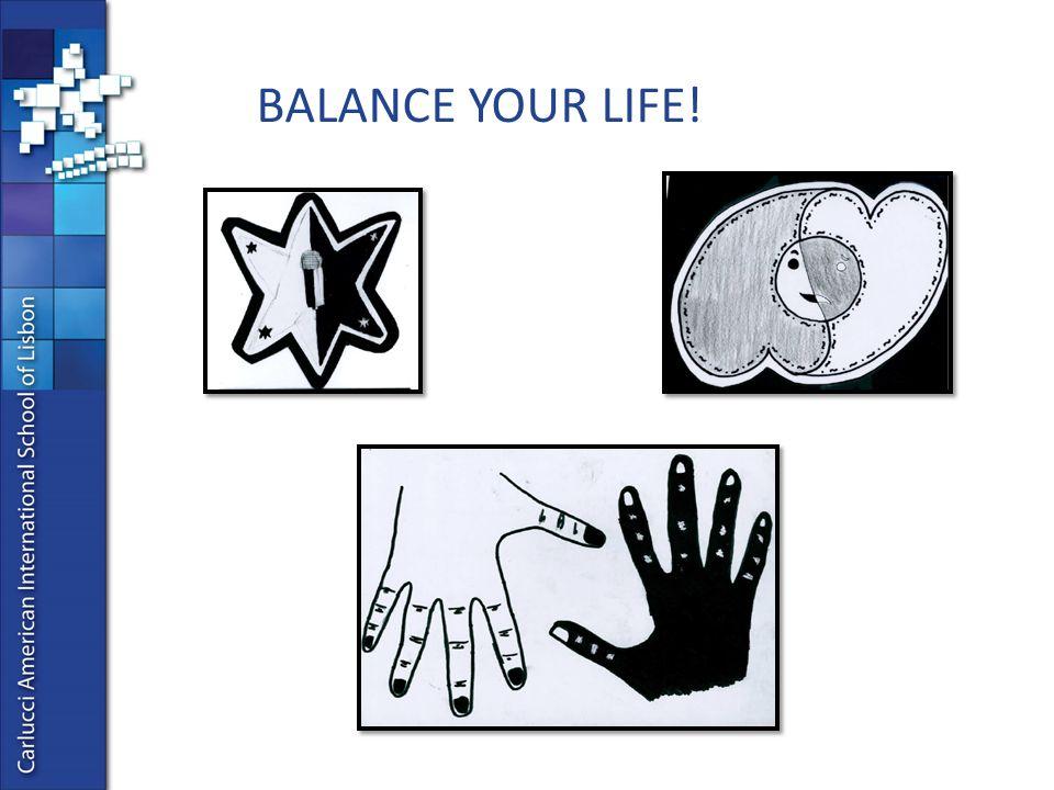 BALANCE YOUR LIFE!