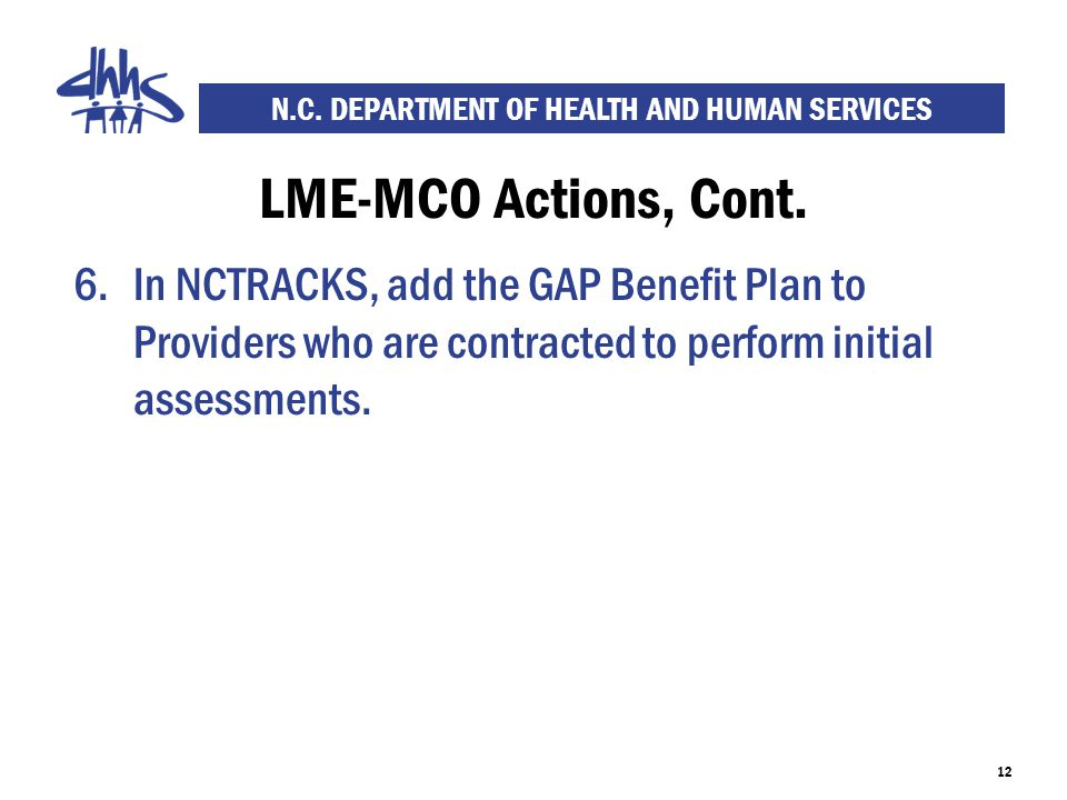 N.C. DEPARTMENT OF HEALTH AND HUMAN SERVICES LME-MCO Actions, Cont.
