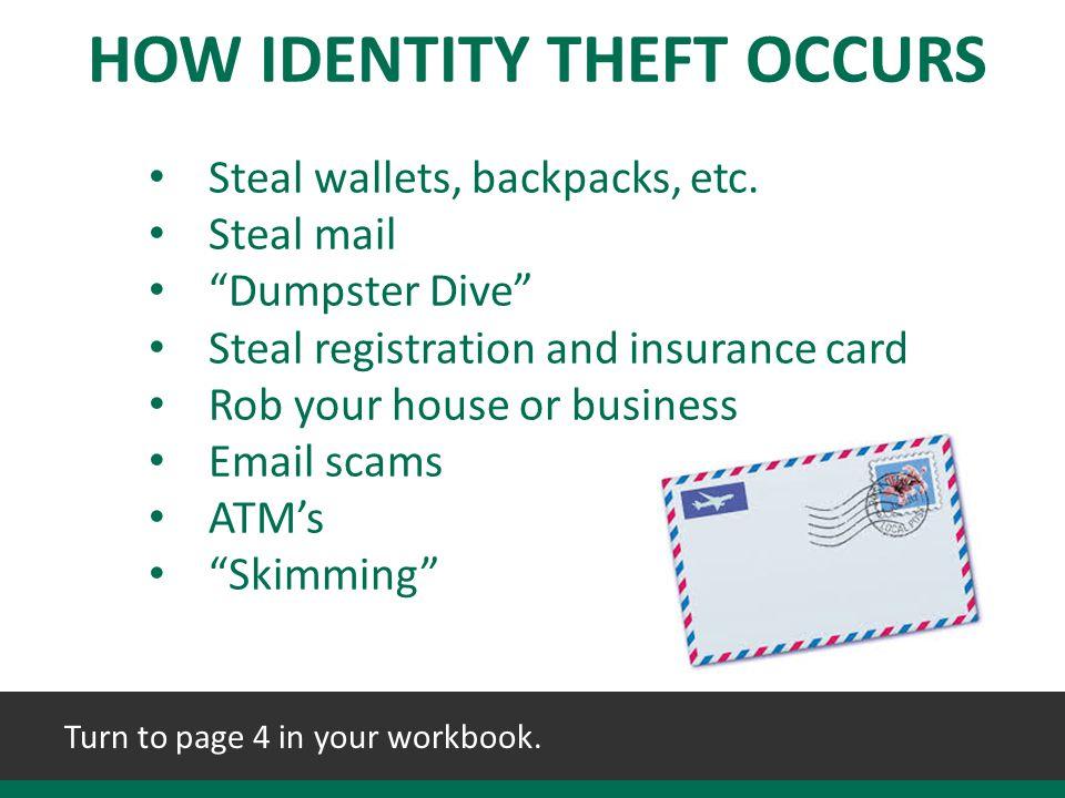 Steal wallets, backpacks, etc.