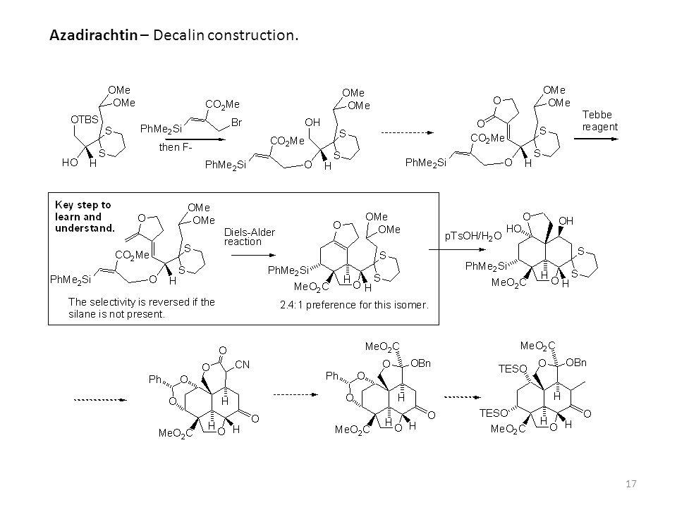 17 Azadirachtin – Decalin construction.