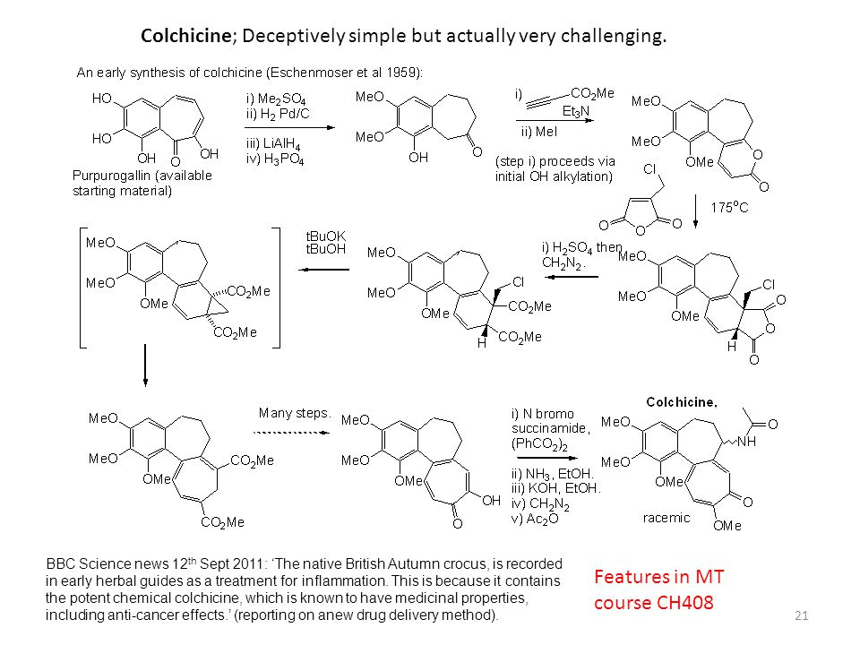 21 Features in MT course CH408 Colchicine; Deceptively simple but actually very challenging. BBC Science news 12 th Sept 2011: 'The native British Aut