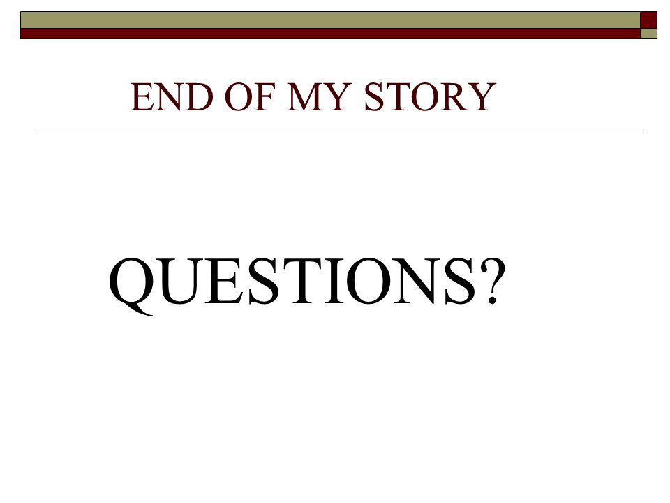 END OF MY STORY QUESTIONS