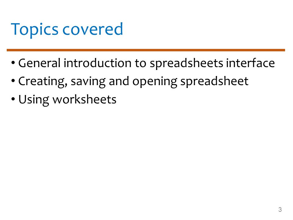 Spreadsheet Spreadsheet program Used for calculations Provides worksheets to enter data Worksheet Collection of rows and columns Calculate using formulas and built-in functions Display data in charts and figures Workbook Collection of worksheets 4