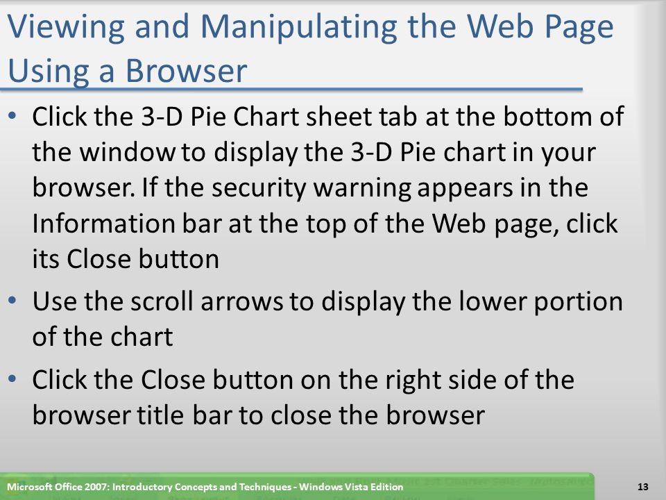Viewing and Manipulating the Web Page Using a Browser Click the 3-D Pie Chart sheet tab at the bottom of the window to display the 3-D Pie chart in your browser.