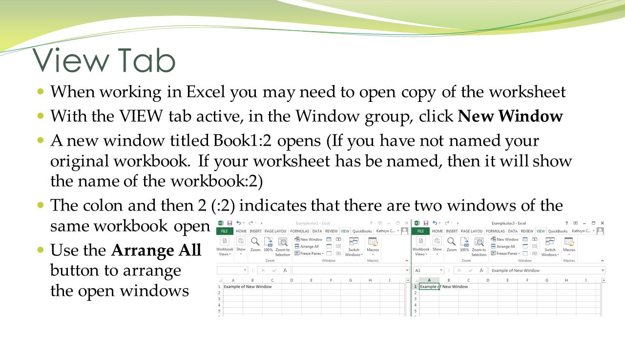 When working in Excel you may need to open copy of the worksheet With the VIEW tab active, in the Window group, click New Window A new window titled Book1:2 opens (If you have not named your original workbook.