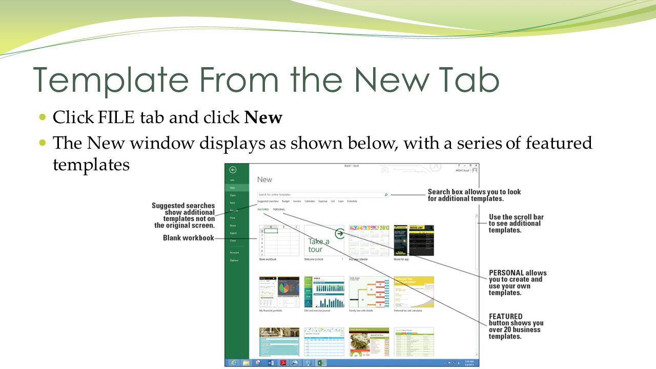 Click FILE tab and click New The New window displays as shown below, with a series of featured templates Template From the New Tab