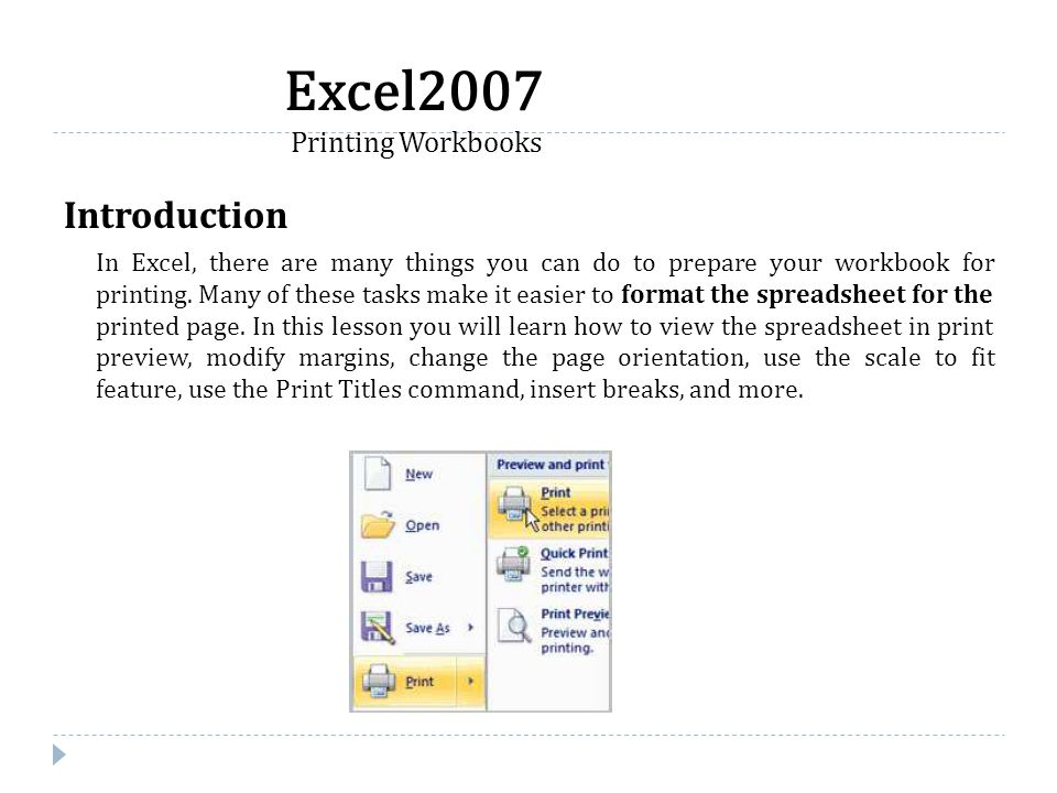 Introduction In Excel, there are many things you can do to prepare your workbook for printing. Many of these tasks make it easier to format the spread