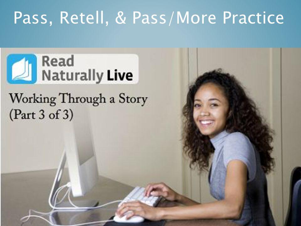 Pass, Retell, & Pass/More Practice