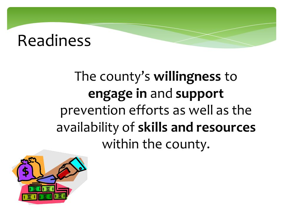 Resources The various types and levels of support that a county, community, organization, or individual has at their disposal to meet implementation demands.