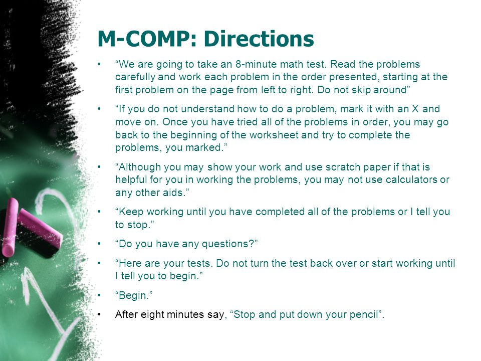 """M-COMP: Directions """"We are going to take an 8-minute math test. Read the problems carefully and work each problem in the order presented, starting at"""
