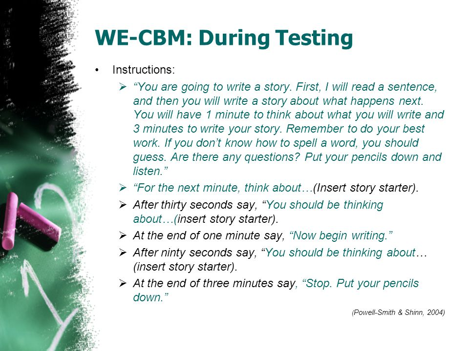 """WE-CBM: During Testing Instructions:  """"You are going to write a story. First, I will read a sentence, and then you will write a story about what happ"""
