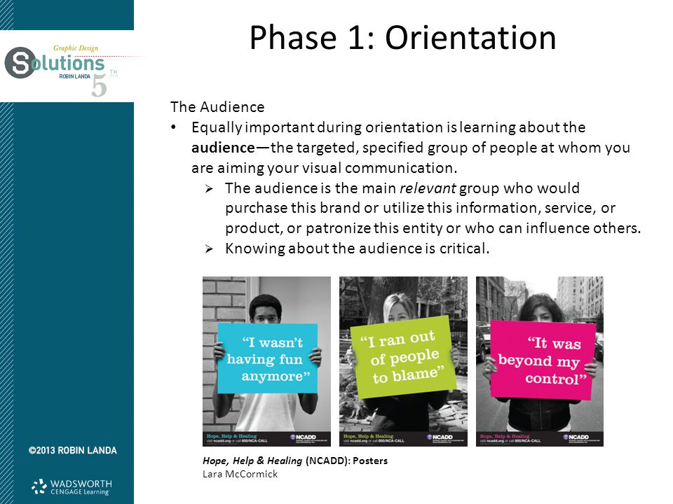 Phase 1: Orientation The Audience Equally important during orientation is learning about the audience—the targeted, specified group of people at whom