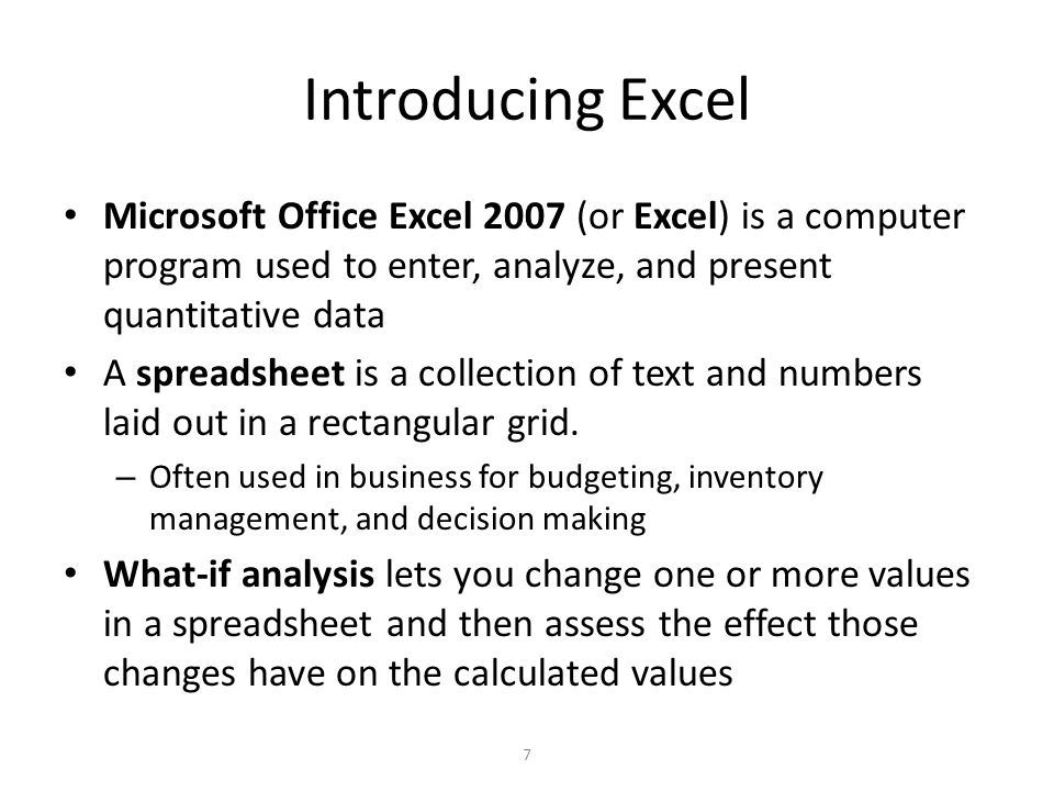 GETTING STARTED To open Excel, click the Start button, point to All Programs, point to Microsoft Office, and then click Microsoft Office Excel 2007.