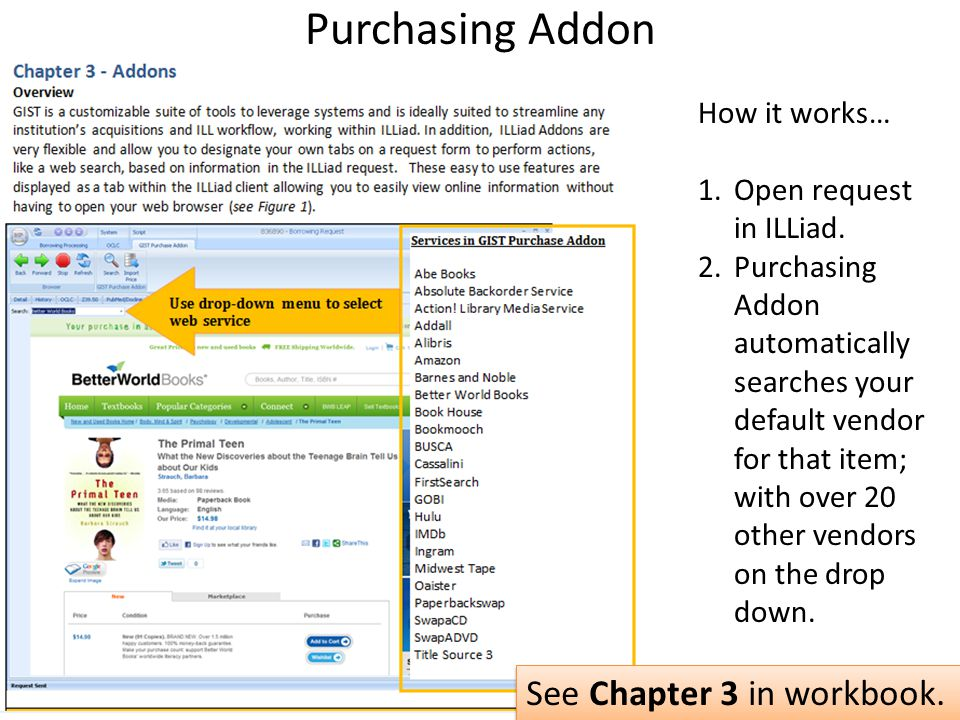 Purchasing Addon How it works… 1.Open request in ILLiad. 2.Purchasing Addon automatically searches your default vendor for that item; with over 20 oth