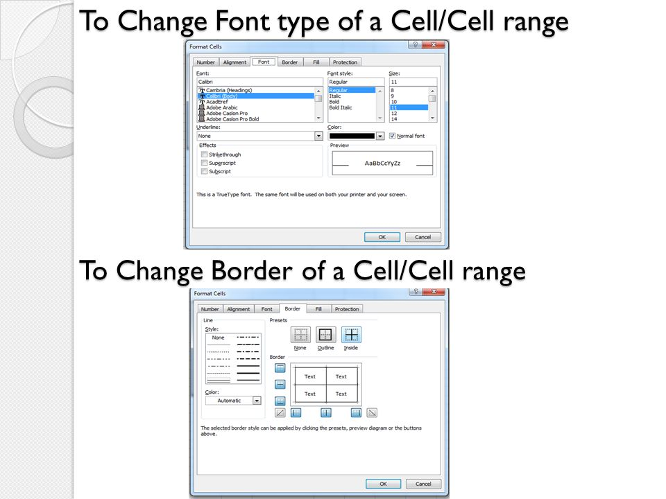 To Change Font type of a Cell/Cell range To Change Border of a Cell/Cell range