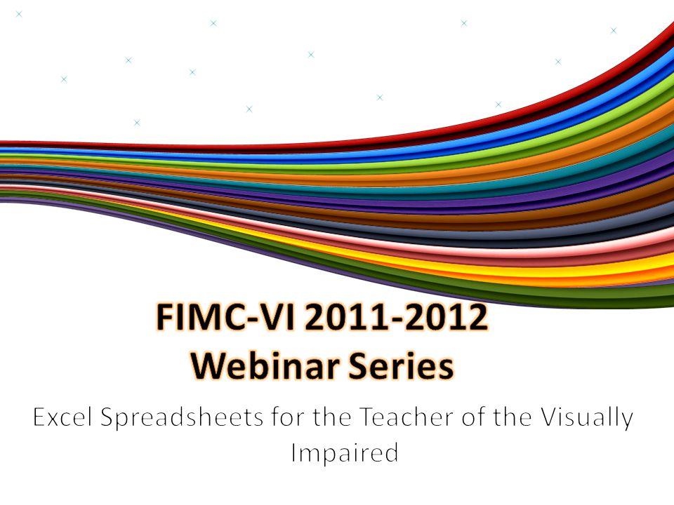 2011-2012 FIMC-VI Webinar Series Kay Ratzlaff Coordinator of Instructional Resources www.fimcvi.org 813-837-7829 kratzlaff@fimcvi.org