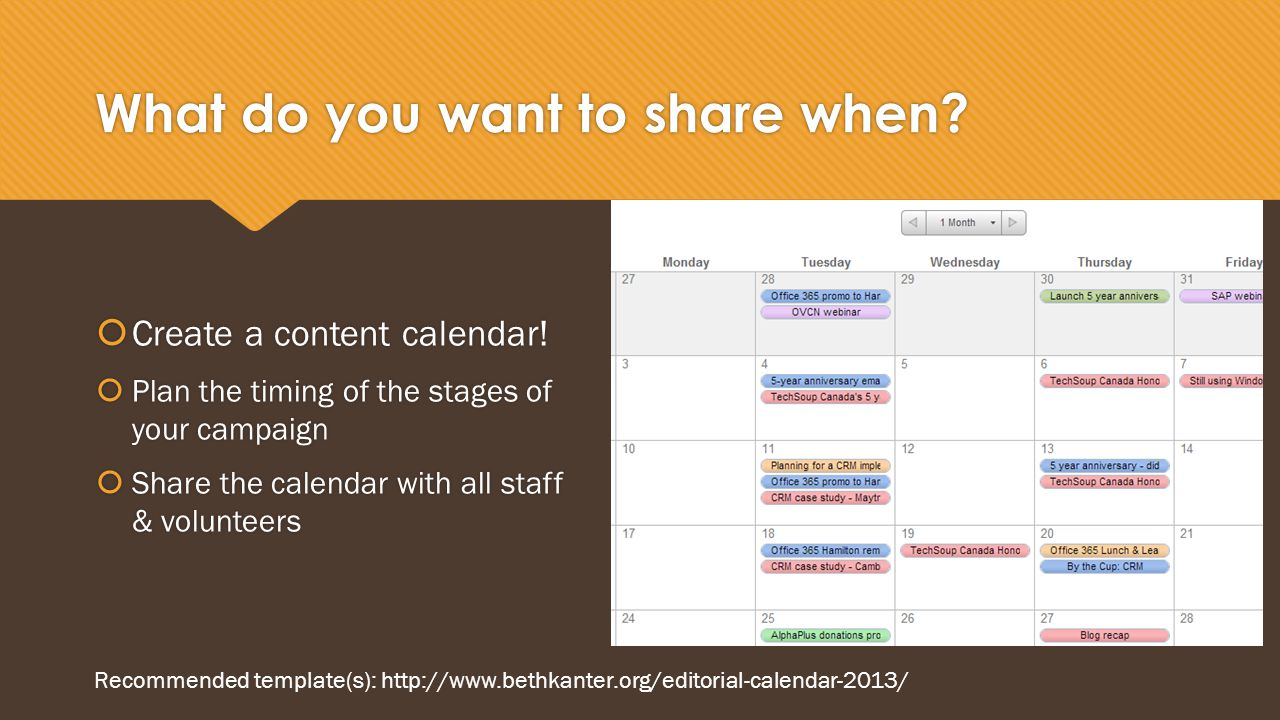 What do you want to share when.  Create a content calendar.