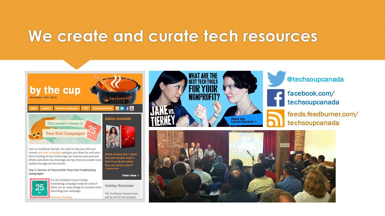 We create and curate tech resources @techsoupcanada facebook.com/ techsoupcanada feeds.feedburner.com/ techsoupcanada
