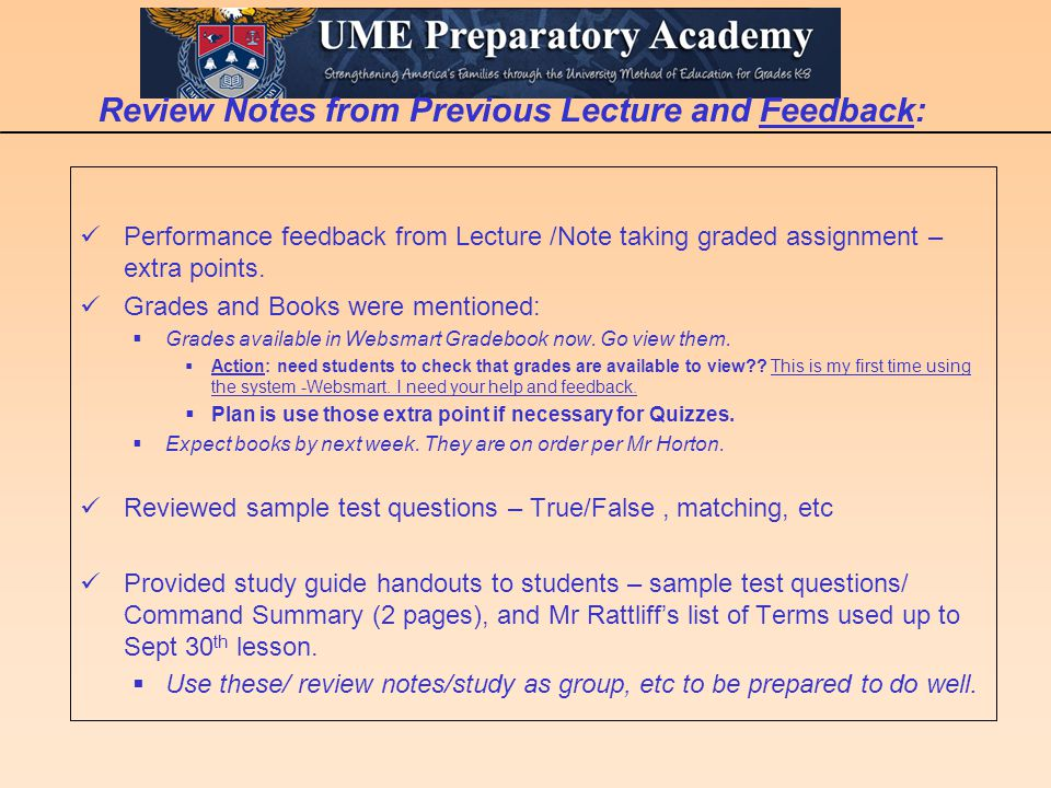 4 Note Taking – Improvements & Suggestions  Class discussion and feedback 1.Reviewed notes from lectures a)8/28/ Grades b)9/4 c)And 9/16 2.Overall grades were moderate (most had at least one good session of notes recorded.