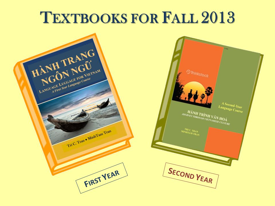 T EXTBOOKS FOR F ALL 2013 F IRST Y EAR S ECOND Y EAR