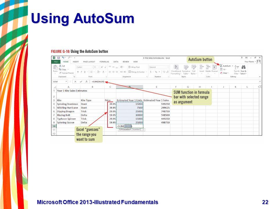 Using AutoSum 22Microsoft Office 2013-Illustrated Fundamentals