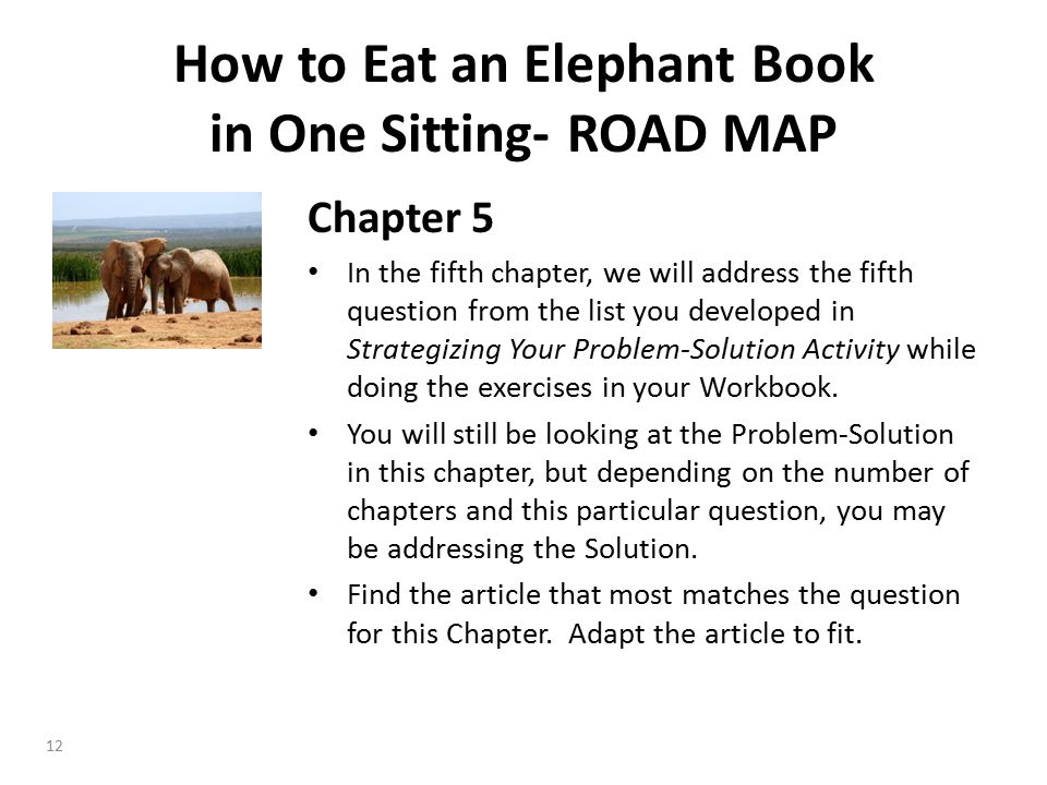 Chapter 5 In the fifth chapter, we will address the fifth question from the list you developed in Strategizing Your Problem-Solution Activity while doing the exercises in your Workbook.