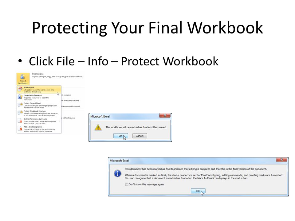 Protecting Your Final Workbook Click File – Info – Protect Workbook