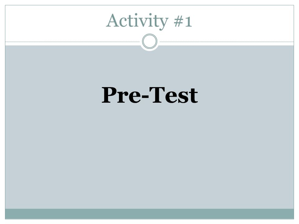 Activity #1 Pre-Test