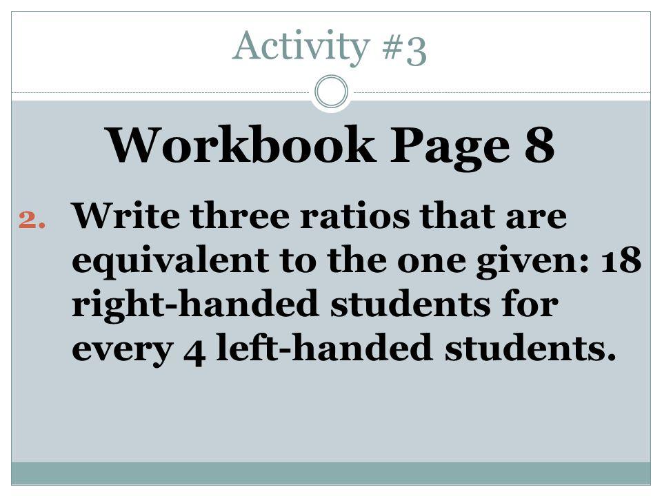 Activity #3 Workbook Page 8 2.