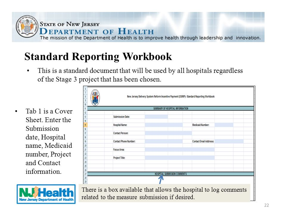 Standard Reporting Workbook 22 This is a standard document that will be used by all hospitals regardless of the Stage 3 project that has been chosen.