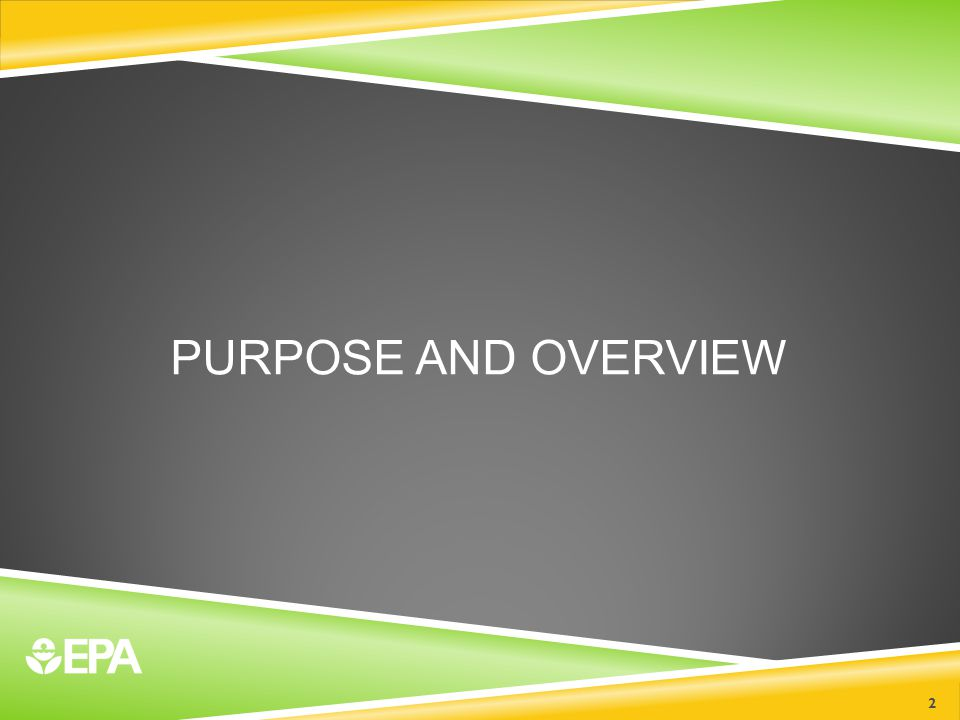 PURPOSE AND OVERVIEW 2