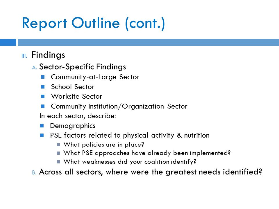 Report Outline (cont.) III. Findings A.