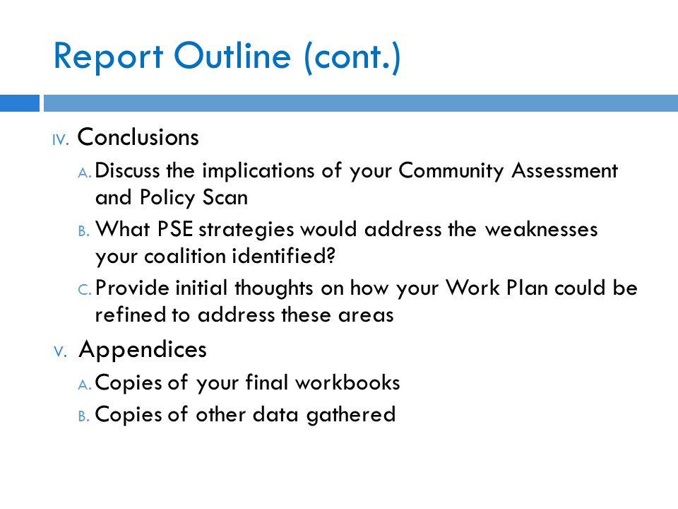 Report Outline (cont.) IV. Conclusions A.