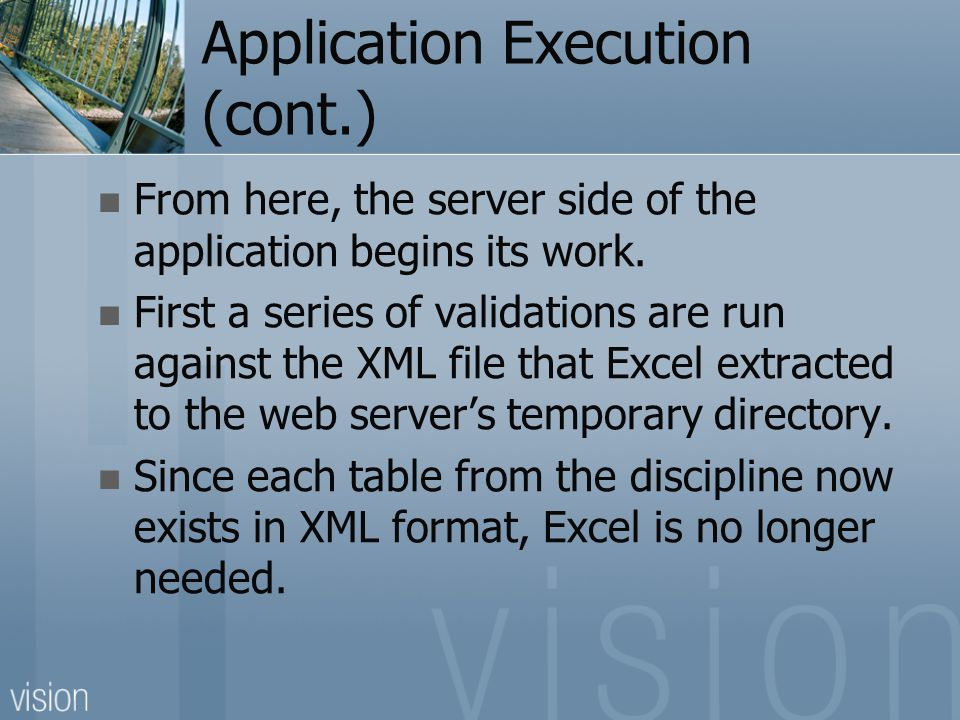 Application Execution (cont.) From here, the server side of the application begins its work.