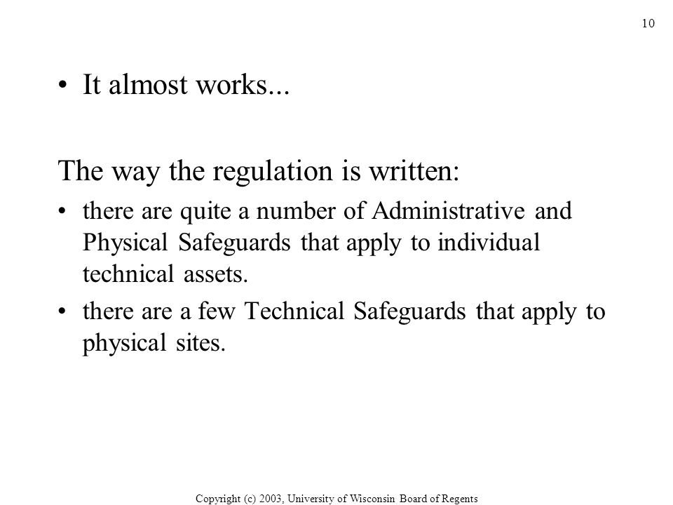 Copyright (c) 2003, University of Wisconsin Board of Regents 10 It almost works...