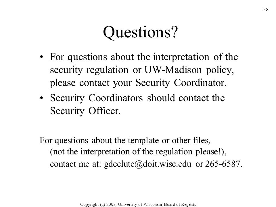 Copyright (c) 2003, University of Wisconsin Board of Regents 58 Questions.